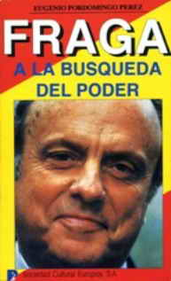 La búsqueda del Poder de Manuel Fraga