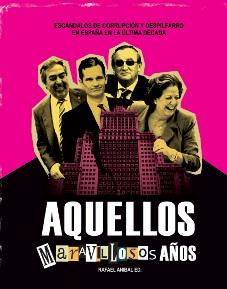 aquellos-maravillosos-anos-escandalos-de-corrupcion-y-despilfarro-en-espana-durante-la-ultima-decada