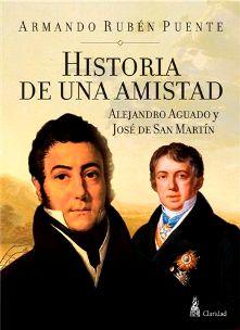 historia-de-una-amistad-alejandro-aguado-y-jose-de-san-martin