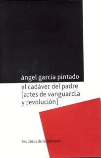 libro-el-cadaver-del-padre-artes-de-vanguardia-y-revolucion