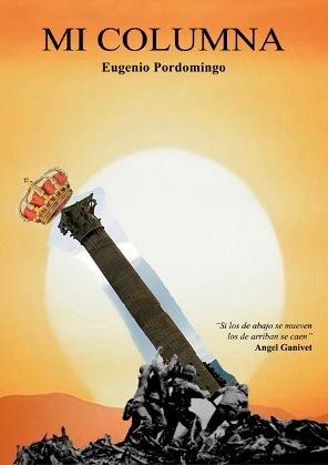 """""""Mi Columna"""", de Eugenio Pordomingo, pronto en las librerías, en Internet y en formato electrónico"""