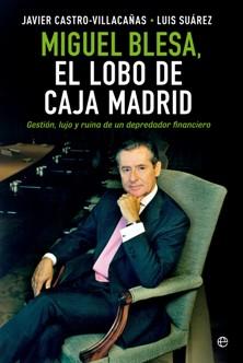 Miguel Blesa, un lobo en Caja Madrid  al descubierto