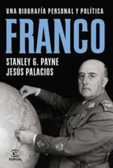 Franco, una biografía personal y política' de Jesús Palacios y Stanley Payne
