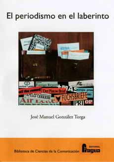 """Ve la luz """"El Periodismo en el laberinto"""" de González Torga"""